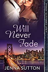 Will Never Fade (a Riley O'Brien & Co. novella)