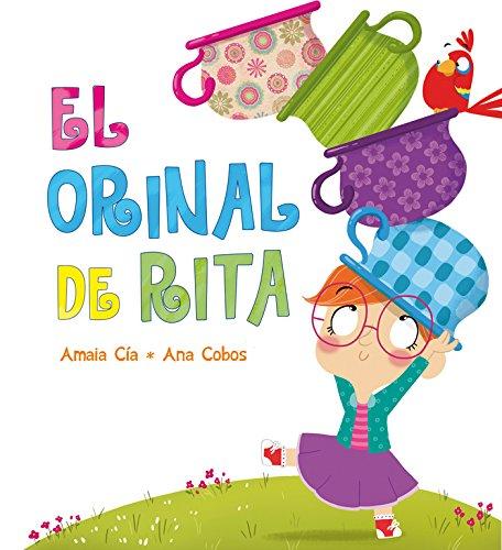 El orinal de Rita (Rita) (Emociones, valores y hábitos) por Amaia Cia Abascal