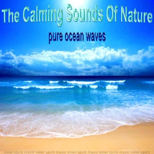 Pure Ocean Waves Von The Calming Sounds Of Nature Bei