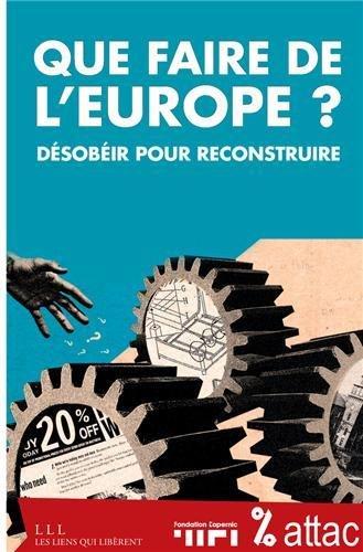 Que faire de l'Europe ? : Dsobir pour reconstruire