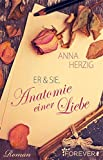 Er & Sie. Anatomie einer Liebe von Anna Herzig