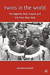 Twins in the World: The Legends They Inspire and the Lives They Lead by Alessandra Piontelli (2008-11-27)
