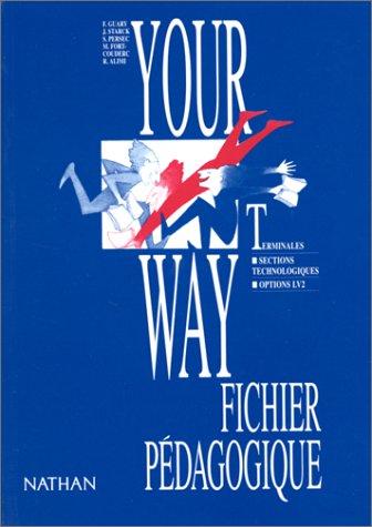 Your way: Anglais terminale STT LV2 : livre du professeur par Alimi Ruth, F. Guary, J. Starck, S. Persec, M. Fort-Couderc