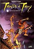 Trolls de Troy, tome 2 : Le scalp du vénérable