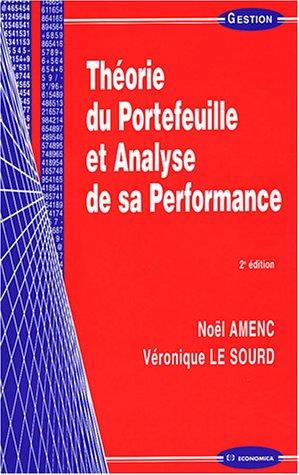 Théorie du Portefeuille et Analyse de sa Performance par Noël Amenc, Véronique Le Sourd