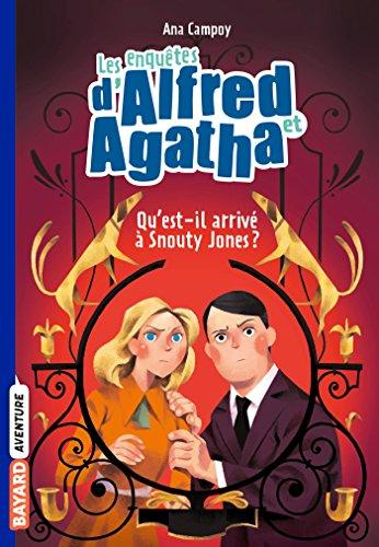 Les enquêtes d'Alfred et Agatha poche, Tome 02: Qu'est-il arrivé à Snouty Jones ? por ANA CAMPOY