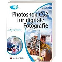 Photoshop CS2 für digitale Fotografie - Mit Weißabgleich-Karte; für Windows und Macintosh: Der Top-Bestseller - für Windows und Mac OS X (DPI Grafik)