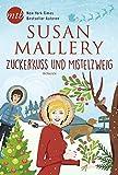 Zuckerkuss und Mistelzweig (Fool's Gold) von Susan Mallery