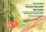 Mission Muscular Dystrophy: A Handbook and Source of Inspiration for those living with a progressive disease (Literareon)