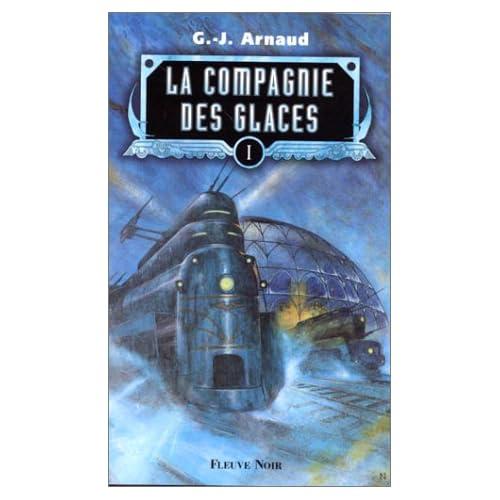 La compagnie des glaces, tome 1 : la compagnie des glaces, le sanctuaire des glaces, le peuple des glaces, les chasseurs des glaces.
