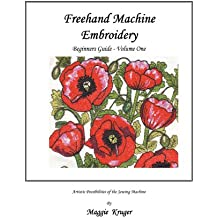 Freehand Machine Embroidery: Beginners Guide (English Edition)