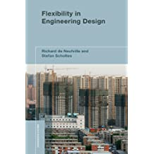 Flexibility in Engineering Design (Engineering Systems) (English Edition)