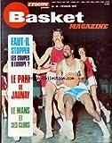 Telecharger Livres BASKET MAGAZINE No 46 du 01 02 1976 FAUT IL STOPPER LES COUPES D EUROPE LE PARI DE JAUNAY LE MANS ET SES CLUBS (PDF,EPUB,MOBI) gratuits en Francaise