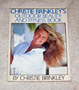 Christie Brinkley's Outdoor Beauty and Fitness Book