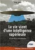 La vie vient d'une intelligence supérieure - L'hypothèse extraterrestre
