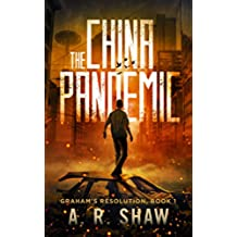 The China Pandemic: A Post-Apocalyptic Medical Techno Thriller Series (Graham's Resolution Book 1) (English Edition)