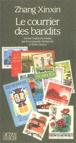 Le courrier des bandits par Xinxin Zhang, Emmanuelle Péchenart, Robin Setton