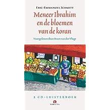 Ibrahim en de bloemen uit de koran 2 CD'S: luisterboek voorgelezen door Bram van der Vlugt