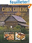 Cabin Cooking: Delicious Easy-to-Fix...