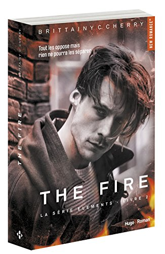The Fire Série The elements Livre 2