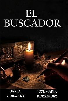 El Buscador (La búsqueda del Torem nº 1) de [Rodríguez Pérez, José María, Cobacho Álvarez, Darío]