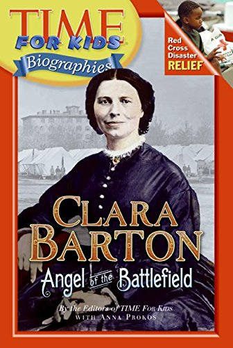 Clara Barton: Angel of the Battlefield (Time For Kids Biographies)