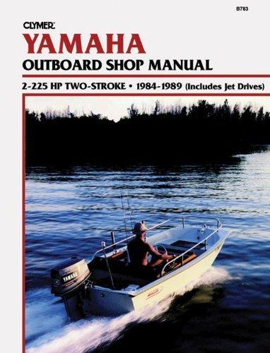 Yamaha Outboard Shop Manual: 2-225 HP 2 Stroke, 1984-1989 by Penton Staff(2000-05-24)