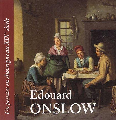 Edouard Onslow : Un peintre en Auvergne au XIXe siècle