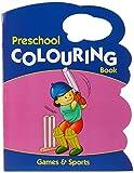 Games & Sports - Preschool Colouring Book (Preschool Colouring Books)