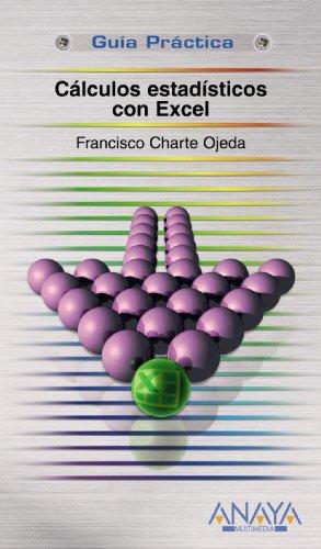 Calculos estadisticos con Excel/ Statistical Calculations Using Excel (Guia Practica/ Practical Guide) por Francisco Charte