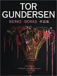 Tor Gundersen: Werke - Works. Dt. /Engl. /Jap.