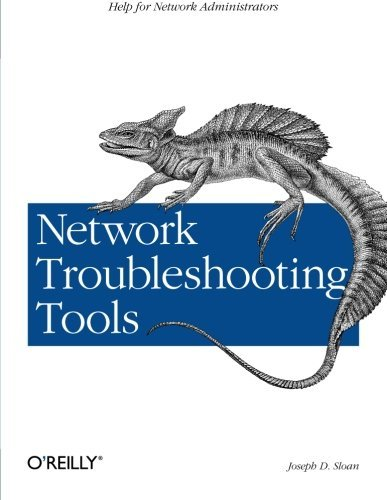Network Troubleshooting Tools (O'Reilly System Administration) by Joseph D Sloan (2001-08-19)