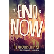 The End is Now: Volume 2 (The Apocalypse Triptych)