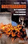 Nostradamus du 11 septembre à la troisième guerre mondiale par Finn