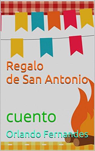 Regalo de San Antonio: Cuento eBook: Orlando Fernandes: Amazon.es ...