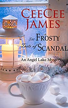 The Frosty Taste of Scandal: An Angel Lake Mystery (Walking Calamity Cozy Mystery Book 6) (English Edition) di [James, CeeCee]