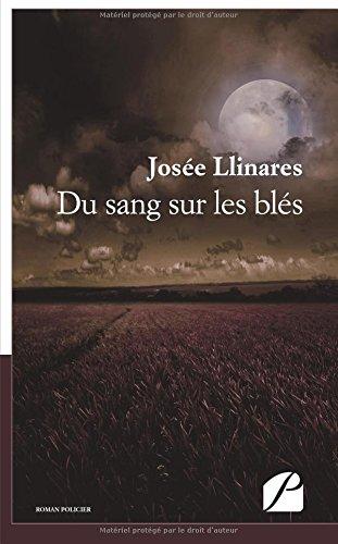 Du sang sur les blés par Josée Llinares