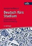 Deutsch fürs Studium: Grammatik und Rechtschreibung
