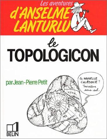Les Aventures d'Anselme Lanturlu : Le Topologicon