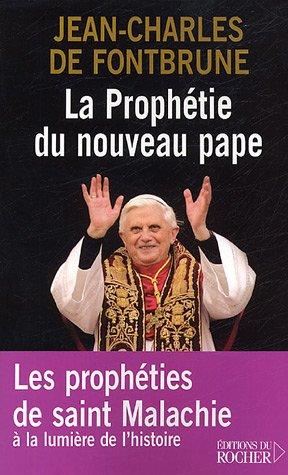 La prophétie du nouveau pape : Les prophéties de saint Malachie selon le sens de l'histoire par Jean-Charles de Fontbrune