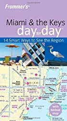 Frommer's Miami and the Keys Day by Day (Frommer′s Day by Day - Pocket)