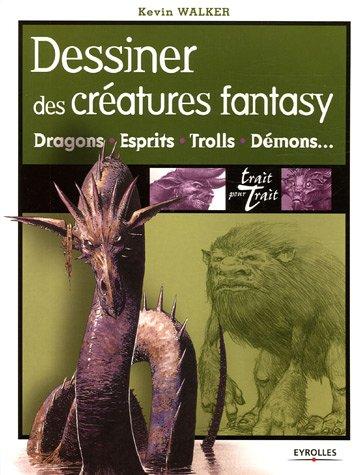 Trait Pour Trait Eyrolles - Dessiner des créatures fantasy : Dragons +