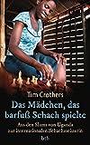 Das Mädchen, das barfuß Schach spielte: Aus den Slums von Uganda zur internationalen Schachmeisterin -