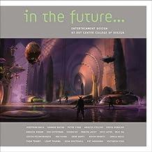 In the Future: Entertainment Design at Art Center College of Design