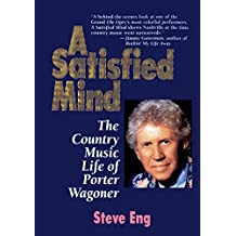 A Satisfied Mind: The Country Music Life of Porter Wagoner (English Edition)