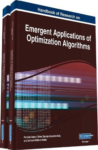 Handbook of Research on Emergent Applications of Optimization Algorithms, 2 volume (Advances in Business Information Systems and Analytics)