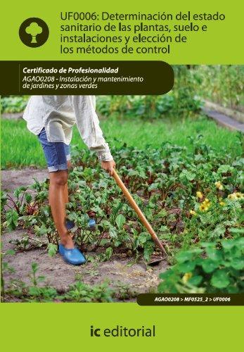 Determinación del estado sanitario de las plantas, suelo e instalaciones y elección de los métodos de control. AGAO0208