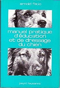 Manuel Pratique D'education Et De Dressage D Chien