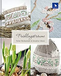 Frühlingsträume: Feine Stickereien & kreative Ideen Sonderedition