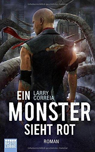 Correia, Larry: Ein Monster sieht rot
